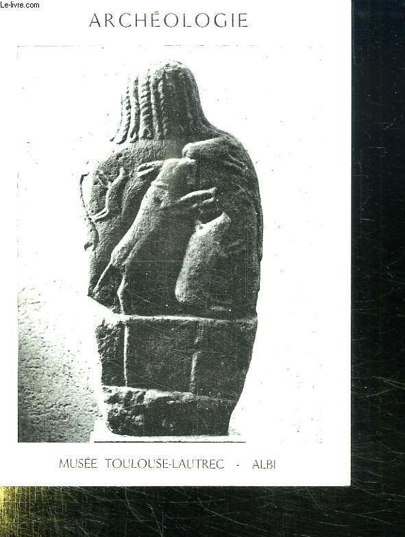ARCHEOLOGIE. CATALOGUE DES PIECES EXPOSEES.