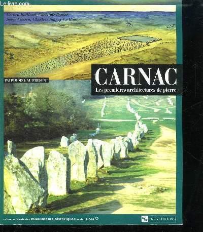 CARNAC. LES PREMIERES ARCHITECTURES DE PIERRE.
