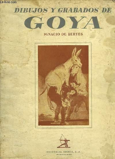 DIBUJOS Y GRABADOS DE GOYA. TEXTE EN ESPAGNOL.