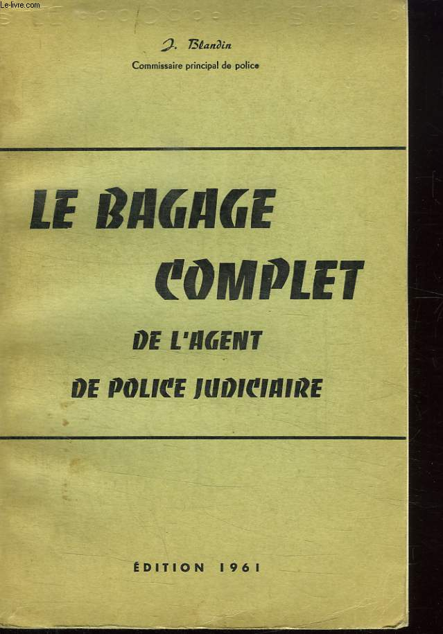 LE BAGAGE COMPLET DE L AGENT DE POLICE JUDICIAIRE.