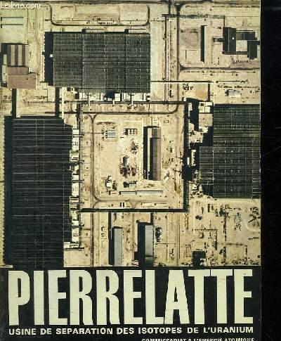PIERRELATTE. USINE DE SEPARATION DES ISOTOPES DE L URANIUM.