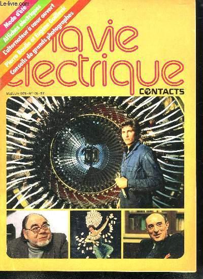 LA VIE ELECTRIQUE. MAI ET JUIN 1978 N°131. SOMMAIRE: LE MODE DE L ELECTRICITE. PROMENADE DANS LE CINQ NOUVEAUX CENTRES EDF  DE PARIS.