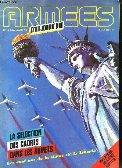 ARMEES D AUJOURD HUI. N° 112 JUILLET AOUT 1986. SOMMAIRE: LA PATROUILLE DE FRANCE OUTRE ATLANTIQUE. LE CENTENAIRE DE LA STATUE DE LA LIBERTE. DES MARRAINES POUR LES MARINS. LA SELECTION DES CADRES DANS LES ARMEES.