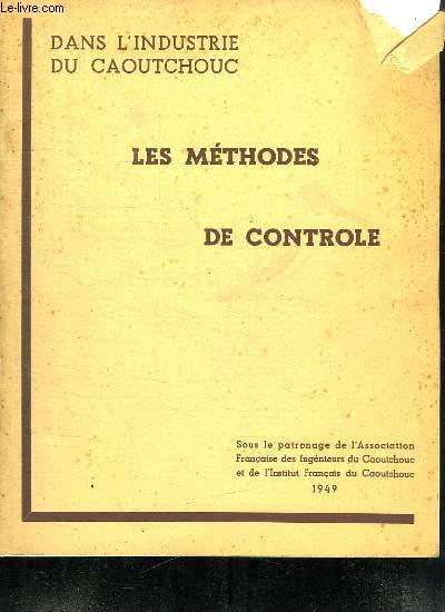 DANS L INDUSTRIE DU CAOUTCHOUC. LES METHODES DE CONTROLE.