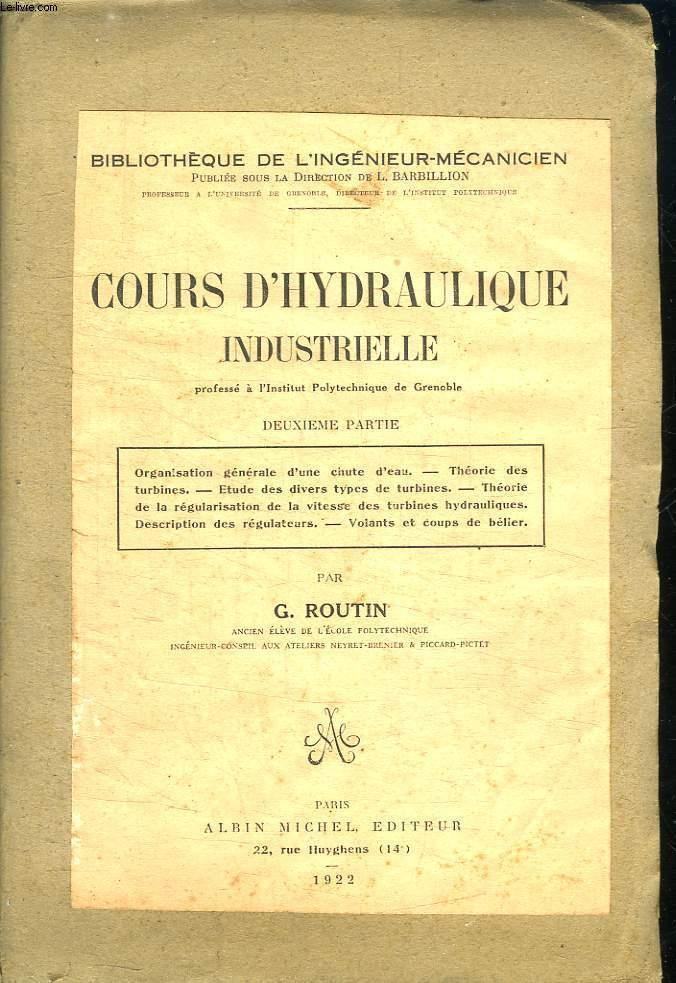 COURS D HYDRAULIQUE INDUSTRIELLE PROFESSE A L INSTITUT POLYTECHNIQUE DE GRENOBLE.