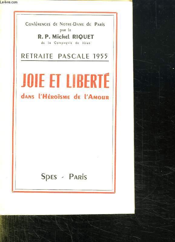 RETRAITE PASCALE 1955. JOIE ET LIBERTE DANS L HEROISME DE L AMOUR.