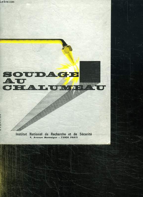 LE SOUDAGE AU CHALUMEAU.