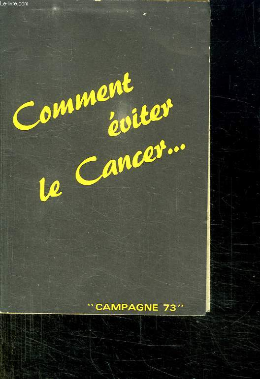 COMMENT EVITER LE CANCER... CAMPAGNE 1973.