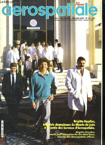 AEROSPATIALE. N° 35 DECEMBRE 1986. SOMMAIRE: BRIGITTE DEYDIER L EXOCET DES TATAMIS. TECHNOSPACE LE RENDEZ VOUS DES INDUSTRIELS ET ORGANISMES.
