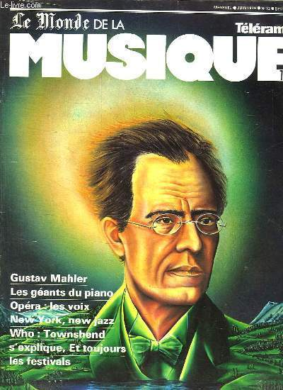 LE MONDE DE LA MUSIQUE N° 12 JUIN 1979. SOMMAIRE: REGION CLERMONT FERRAND. MAHLER LE PLUS HUMAIN DE TOUS. OPERA SUIVEZ LES VOIX FRANCOIS LAFON. LA MUSIQUE CAJUN MONIQUE LEFEVRE.