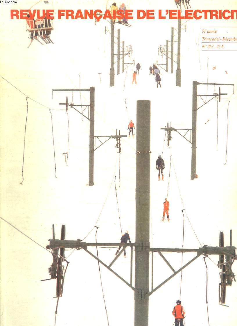 REVUE FRANCAISE DE L ECLECTRICITE N° 263 51 EM ANNEE DCEMBRE 1978. SOMMAIRE:  AVENIR INDUSTRIEL DE L ELECTRICITE. COULEURS ET QUALITE VISUELLE. LE CONFORT A -30°C. REVES D EAU ET DE LUMIERE. DERRIERE LA FONTAINE.