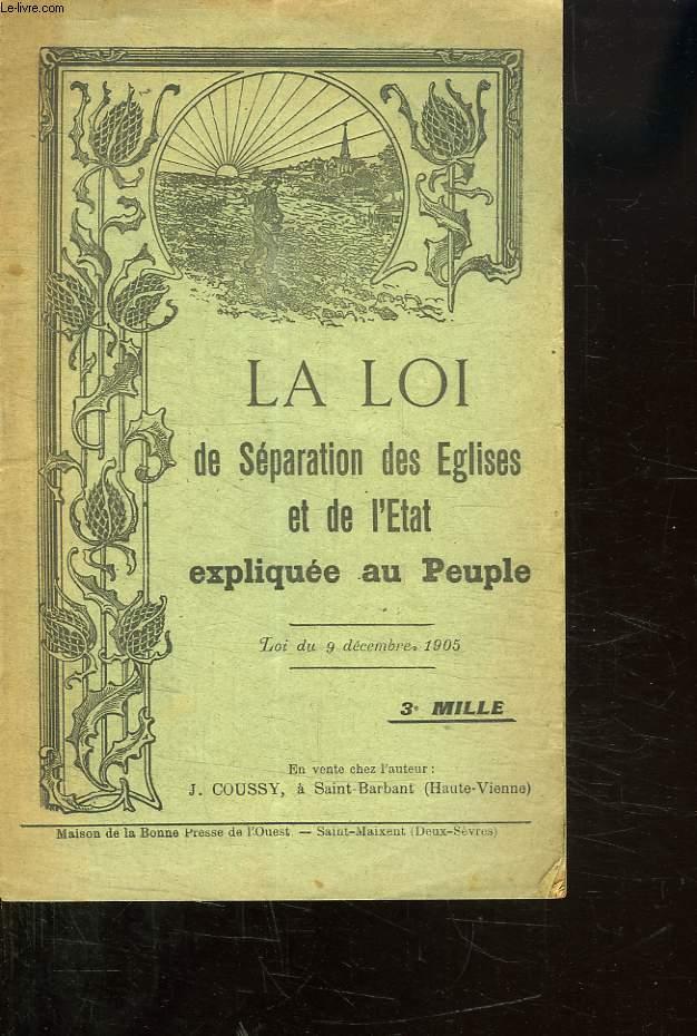 LA LOI DE SEPARATION DES EGLISES ET DE L ETAT EXPILQUEE AU PEUPLE. LOI DU 9 DECEMBRE 1905.