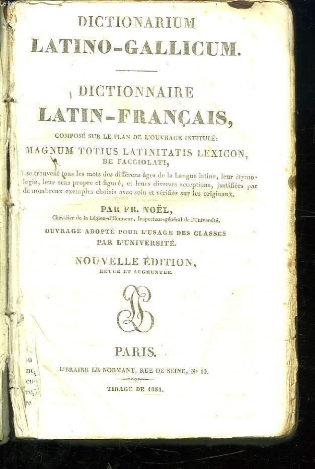 DICTIONNAIRE LATIN FRANCAIS. COMPOSE SUR LE PLAN DE L OUVRAGE INTITULE MAGNUM TOTIUS LATINITATIS LAXICON.