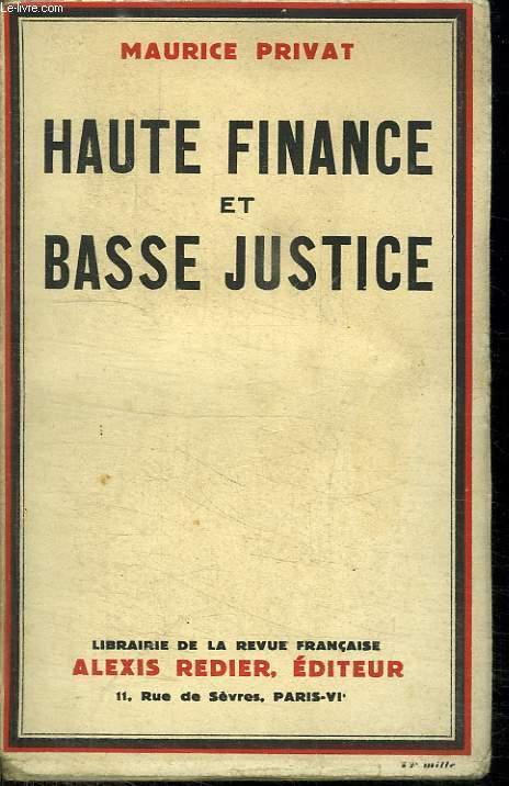 HAUTE FINANCE ET BASSE JUSTICE.