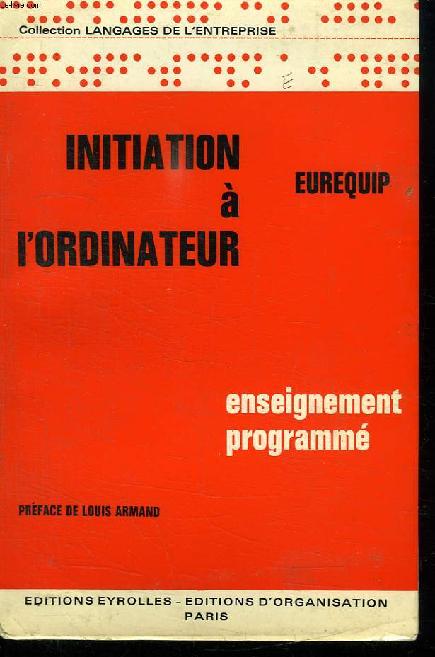INITIATION A L ORDINATEUR. ENSEIGNEMENT PROGRAMME. 2EM EDITION.