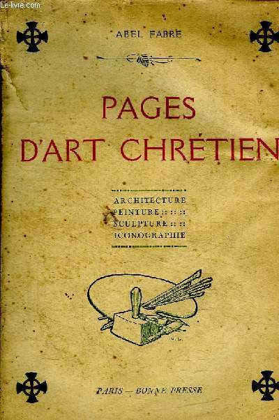 PAGES D ART CHRETIEN. ARCHITECTURE. PEINTURE. SCULTURE. ICONOGRAPHIE.