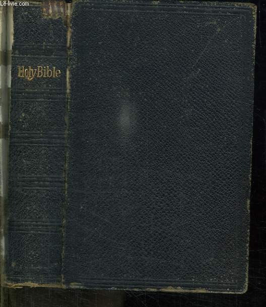 THE HOLY BIBLE. CONTAINING THE OLD AND NEW TESTAMENTS. TEXTE EN ANGLAIS.