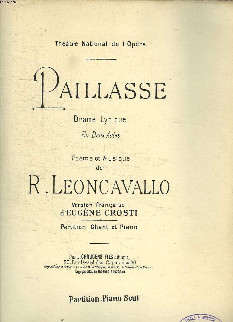PAILLASSE. DRAME LYRIQUE. EN DEUX ACTES. POEMES ET MUSIQUE. PARTITION CHANT PIANO.