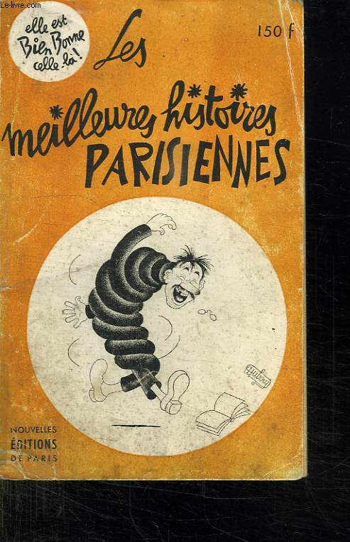 LES MEILLEURES HISTOIRES PARISIENNES.