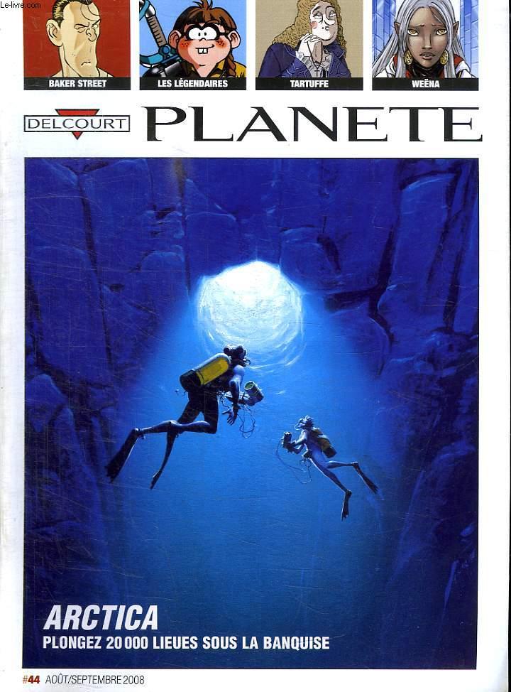 DELCOURT PLANETE. AOUT SEPT 2008.  ARTICAT PLONGEZ 2000 LIEUES SOUS LA BANQUISE.