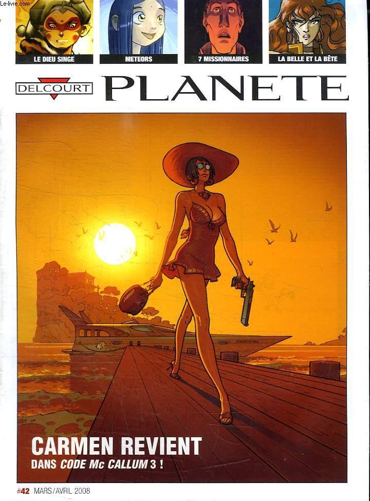 DELCOURT PLANETE. MARS AVRIL 2008. N° 42. SOMMAIRE: ZOOM SUR MISSIONNAIRES, METEORS, CARAVANE, EGIDE, FILLES PERDUES...