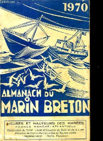 ALMANACH DU MARIN BRETON 1970. HEURES ET HAUTEURS DES MAREES. PHARES MANCHE ATLANTIQUE.