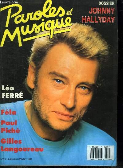 PAROLES ET MUSIQUE N° 71 JUIN JUILLET AOUT 1987. SOMMAIRE:RENCONTRE AVEC LEO FERRE. DOSSIER JOHNNY HALLYDAY. PRINTEMPS DE BOURGES.
