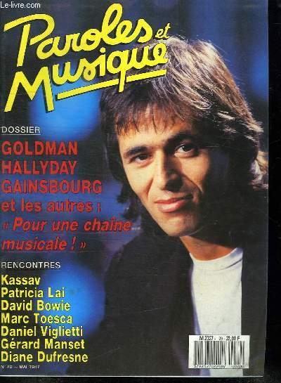 PAROLES ET MUSIQUE N° 70 MAI 1987. SOMMAIRE: RENCONTRE AVEC DIANE DUFRESNE. DE PASSAGE DAVID BOWIE. RENCONTRE AVEC KASSAV...