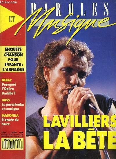 PAROLES ET MUSIQUE N° 16 MARS 1989. SOMMAIRE: MAMIE GOYA LES MAMIE NE LUI DISENT PAS MERCI. ENQUETE CHANSONS POUR ENFANTS, L ARNAQUE...