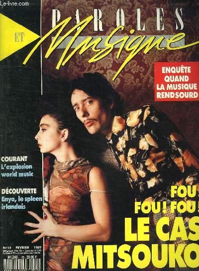 PAROLES ET MUSIQUE N° 15 FEVRIER 1989. SOMMAIRE: ENQUETE QUAND LA MUSIQUE REND SOURD. BEN MANDEELSON APOTRE DE LA WORLD MUSIQUE. BLIND TEST JEAN PAUL GAULTIER...