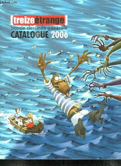 TREIZEETRANGE. BANDE DESSINEE GENERALE. CATALOGUE 2006.