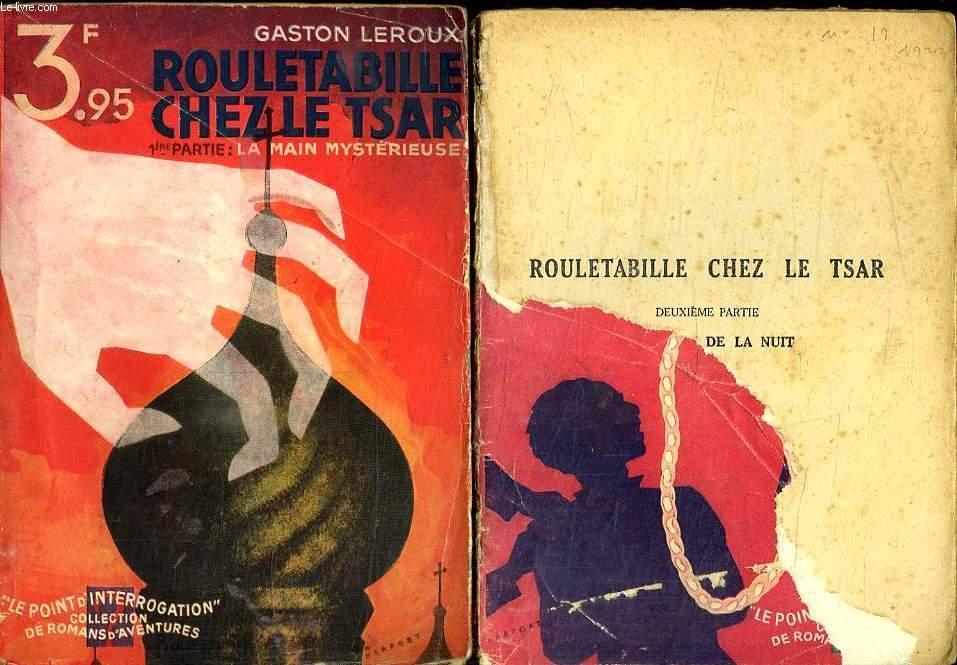 2 TOMES. ROULETABILLE CHEZ LE TSAR. LA MAIN  MYSTERIEUSE PREMIERE  PARTIE. LE SECRET DE LA NUIT DEUXIEME PARTIE.