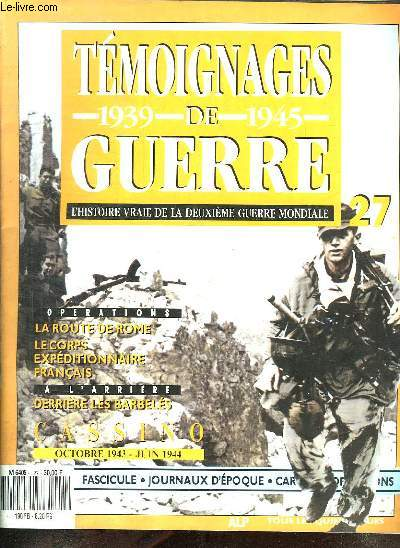 TEMOIGNAGES 1939 1945 DE GUERRE. L HISTOIRE VRIE DE LA DEUXIEME GUERRE MONDIALE. N° 27 VOLUME 2.