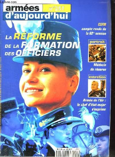 ARMEES D AUJOURD HUI N° 257. SOMMAIRE: UN HOMME DE CONFIANCE. SECRETAIRE D ATTACHE DE DEFENSE. DES LYCEENS PRENNENT LE LARGE. LA FAMILLE ASTER.