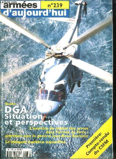 ARMEES D AUJOURD HUI N° 239. SOMMAIRE:OPERATION TYROL. LE TRANSPORT MARITIME. DGA...