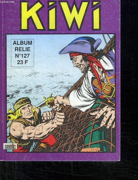 ALBUM KIWI N° 127. REGROUPE N°483 , 484 ET 485.