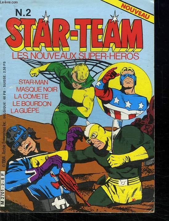 STAR TEAM N° 2. LES NOUVEAUX SUPER HEROS. STAR MANN. MASQUE NOIR. LA COMETE. LE BOURDON. LA GUEPE.
