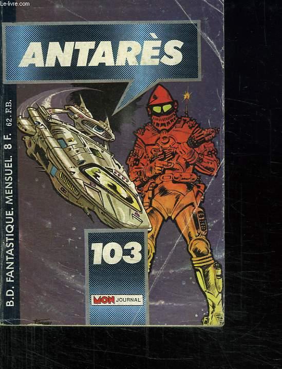 ANTARES N° 103. LES MONSTRES DE MUTACUA.