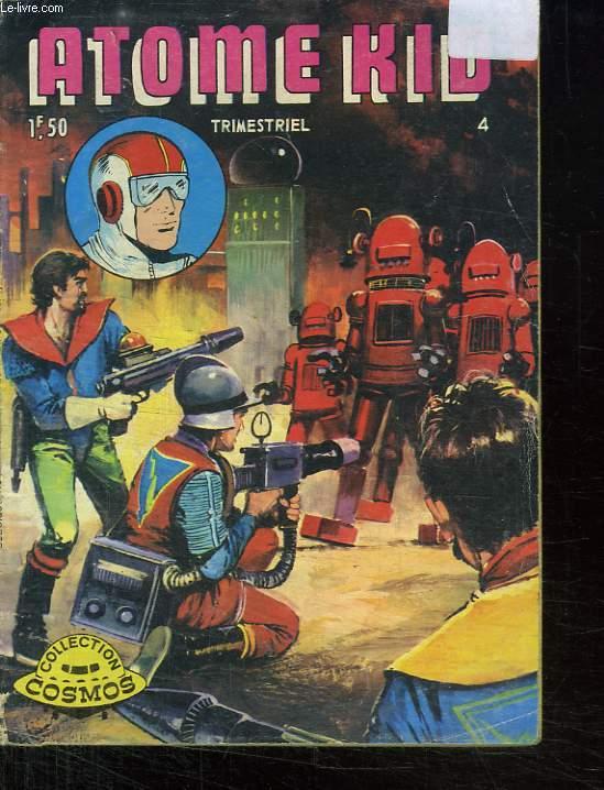 ATOME KID N° 4. SEUL CONTRE LES ROBOTS.