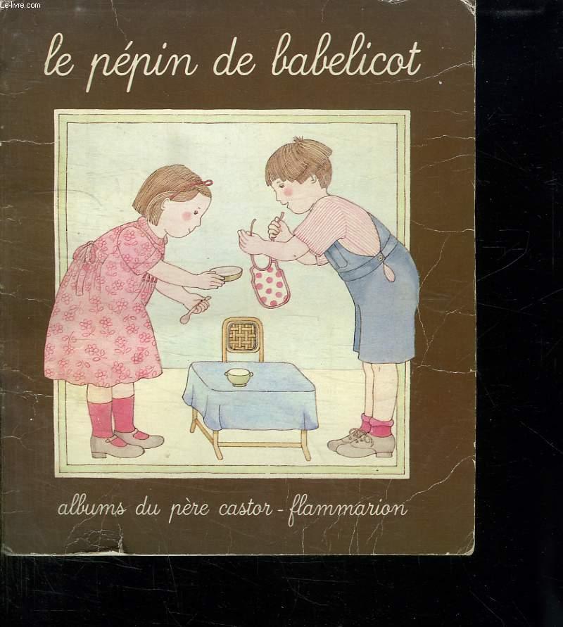 LE PEPIN DE BABELICOT.