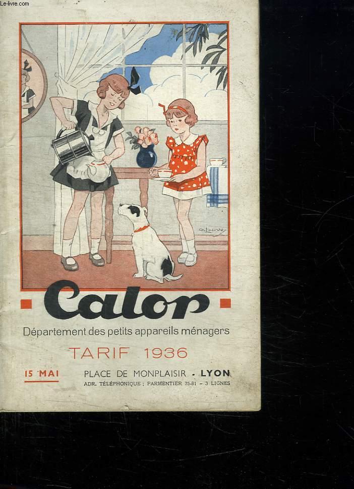 CALOR. DEPARTEMENT DES PETITS APPAREILS MENAGERS. TARIF 1936.
