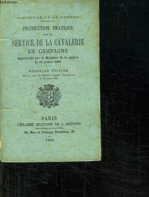 INSTRUCTION PRATIQUE SUR LE SERVICE DE LA CAVALERIE EN CAMPAGNE.