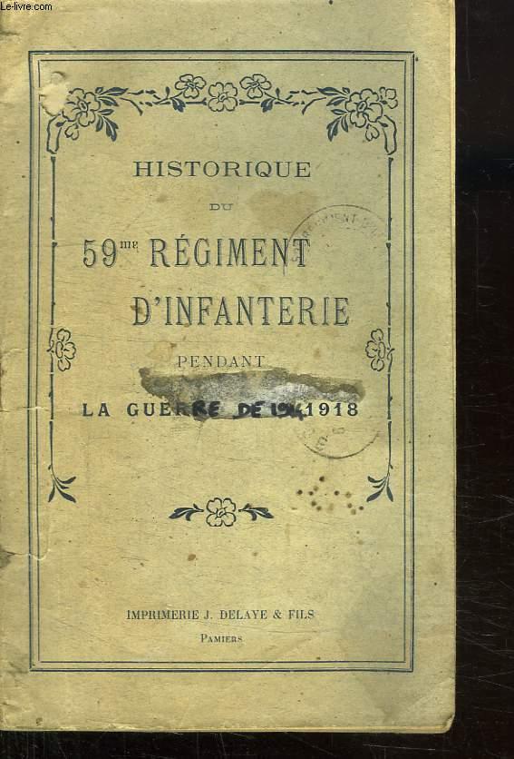 HISTORIQUE DU 59 em REGIMENT D INFANTERIE PENDANT LA GRANDE GUERRE 1914 - 1918.