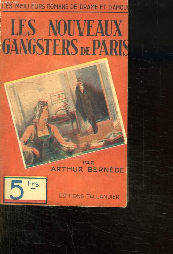 LES NOUVEAUX GANGSTERS DE PARIS.