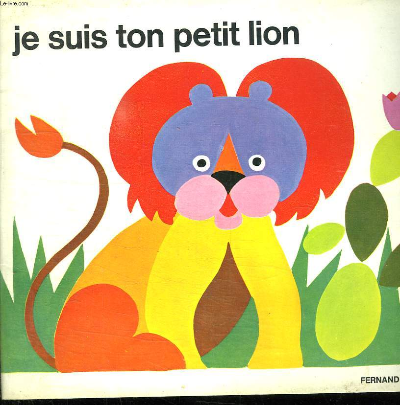 JE SUIS TON PETIT LION. HISTOIRE ET COLORIAGE.