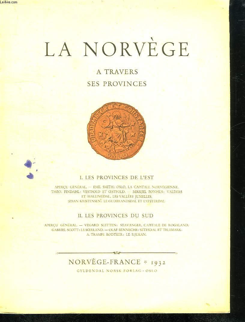 LA NORVEGE A TRAVERS SES PROVINCES. 1 PROVINCES DE L EST. 2 PROVINCES DU SUD.