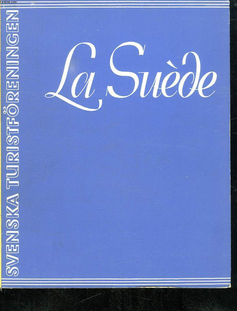 LA SUEDE. QUELQUES IMAGES SUEDOISES PUBLIEES PAR LE TOURNING CLUB DE SUEDE.