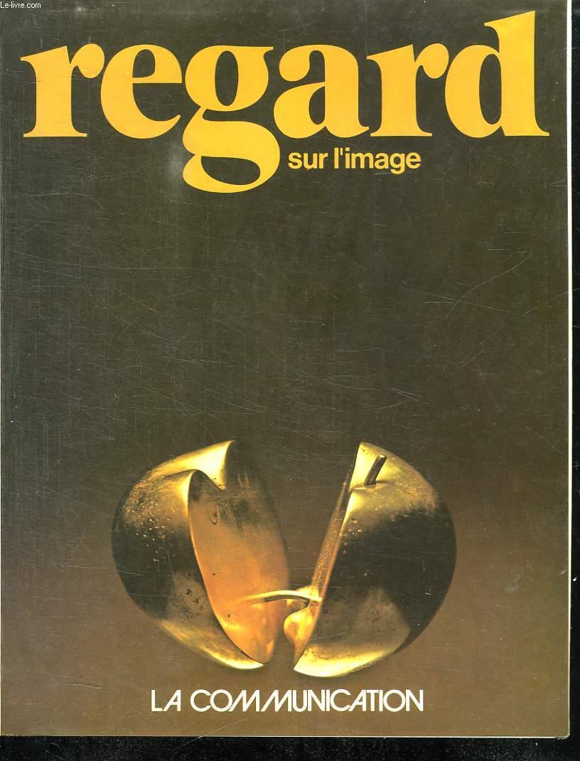 REGARD SUR L IMAGE. N° 8. LA COMMUNICATION.