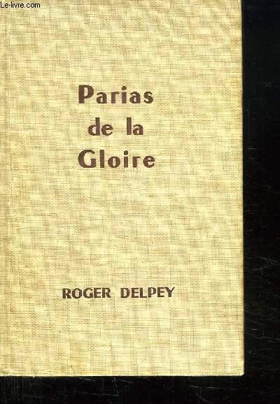 PARIAS DE LA GLOIRE.
