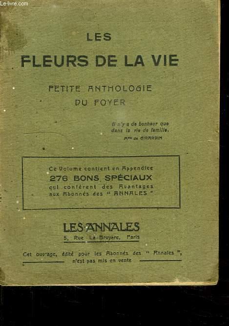 LES FLEURS DE LA VIE. PETITE ANTHOLOGIE DU FOYER.